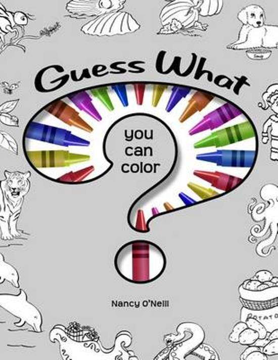 bol.com | Guess What You Can Color? | 9781533276919 | Nancy O\'Neill ...