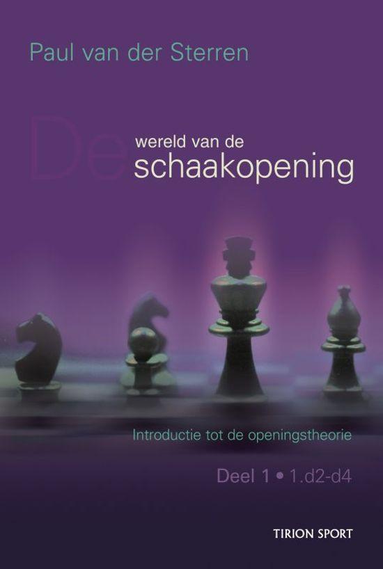 Introductie tot de openingstheorie 1 - De wereld van de schaakopening