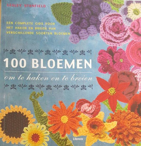 Bolcom 100 Bloemen Om Te Haken En Te Breien Lesley Stanfield