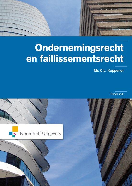 Ondernemingsrecht en faillisementsrecht - C.L. Koppenol