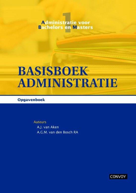 Administratie voor bachelors en masters 1 Basisboek administratie Opgavenboek