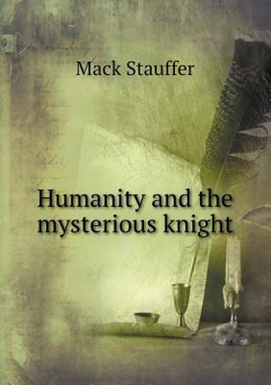 Humanity and the Mysterious Knight