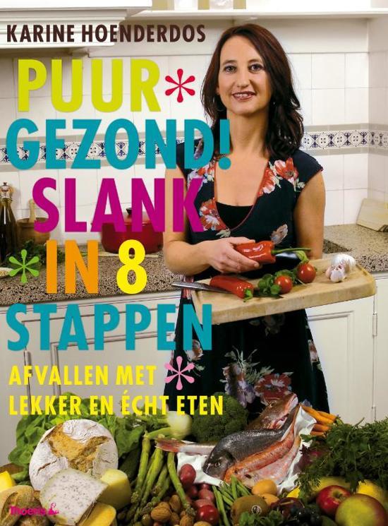 Boek cover Puur Gezond! Slank In 8 Stappen van Karine Hoenderdos (Onbekend)