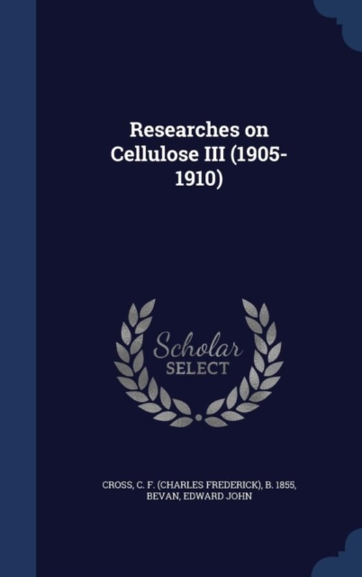 Researches on Cellulose III (1905-1910)