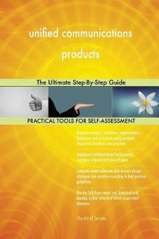 Unified Communications Products the Ultimate Step-By-Step Guide