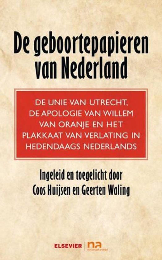 Elseviers Politieke Bibliotheek - De geboortepapieren van Nederland