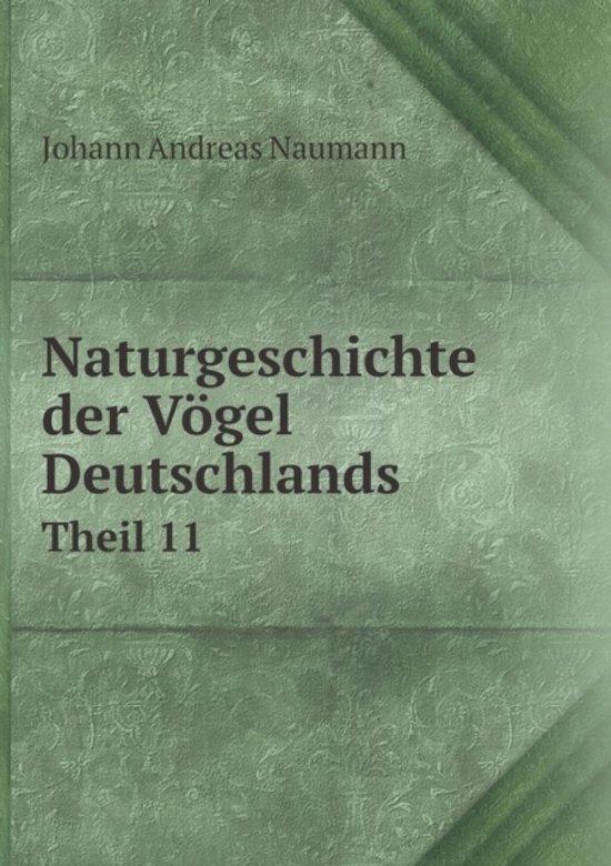 Naturgeschichte Der Vogel Deutschlands Theil 11