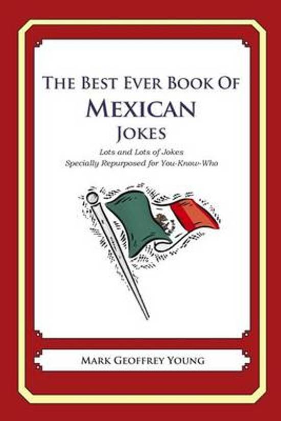 The Best Ever Book of Mexican Jokes