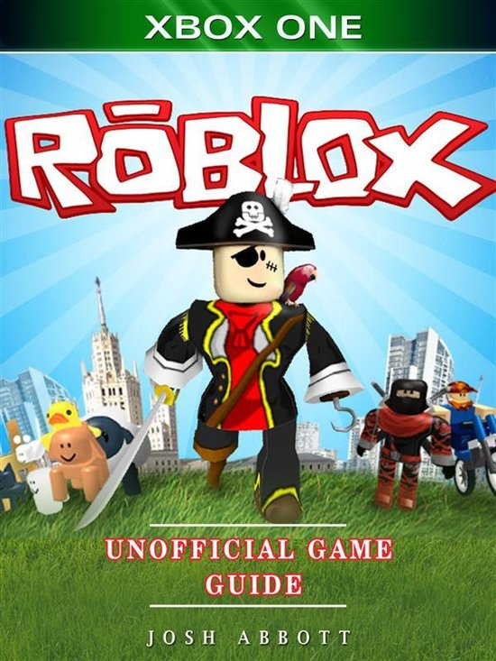 Bolcom Roblox Xbox One Unofficial Game Guide Ebook Josh Abbott
