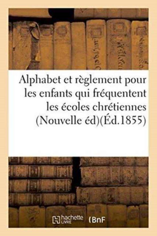 Alphabet Et R glement Pour Les Enfants Qui Fr quentent Les coles Chr tiennes . Nouvelle dition