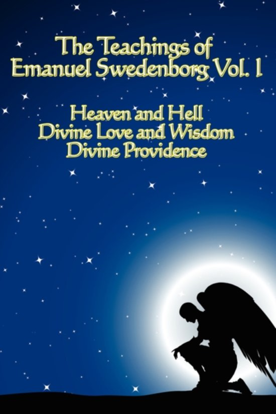 The Teachings of Emanuel Swedenborg Vol I