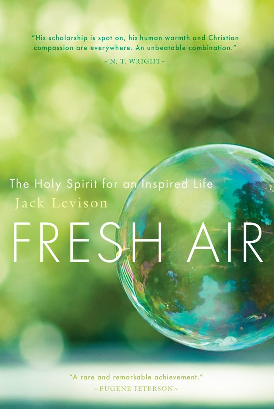 Fresh Air The Holy Spirit for an Inspired Life