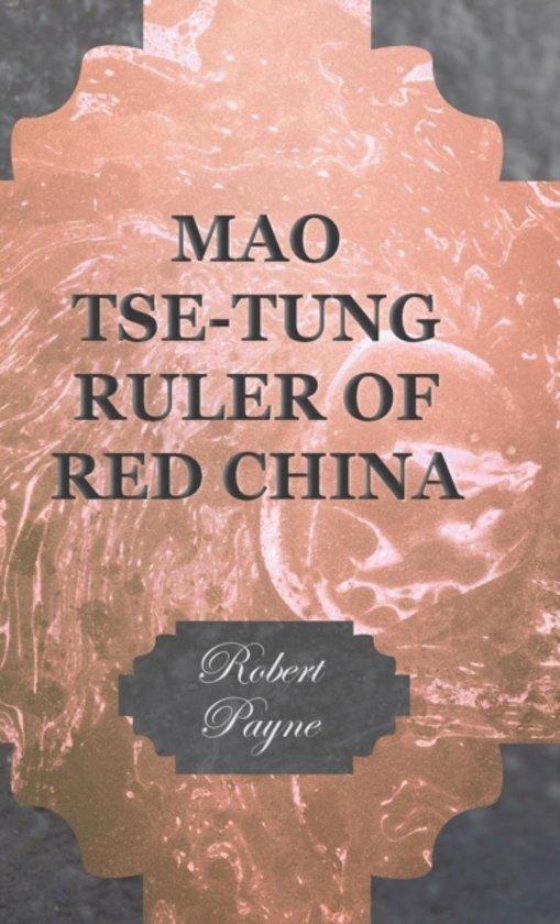 Mao Tse-Tung Ruler Of Red China