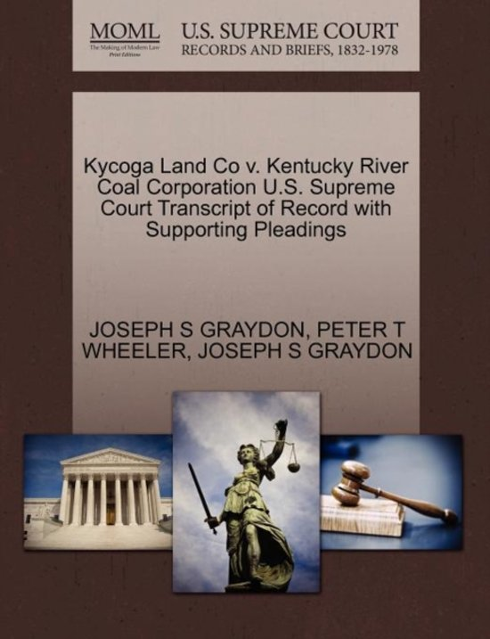 Kycoga Land Co V. Kentucky River Coal Corporation U.S. Supreme Court Transcript of Record with Supporting Pleadings