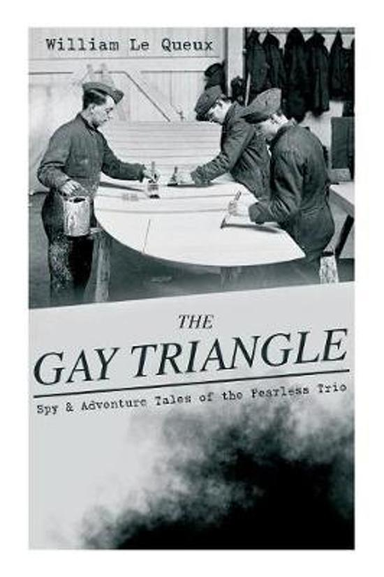THE GAY TRIANGLE - Spy & Adventure Tales of the Fearless Trio