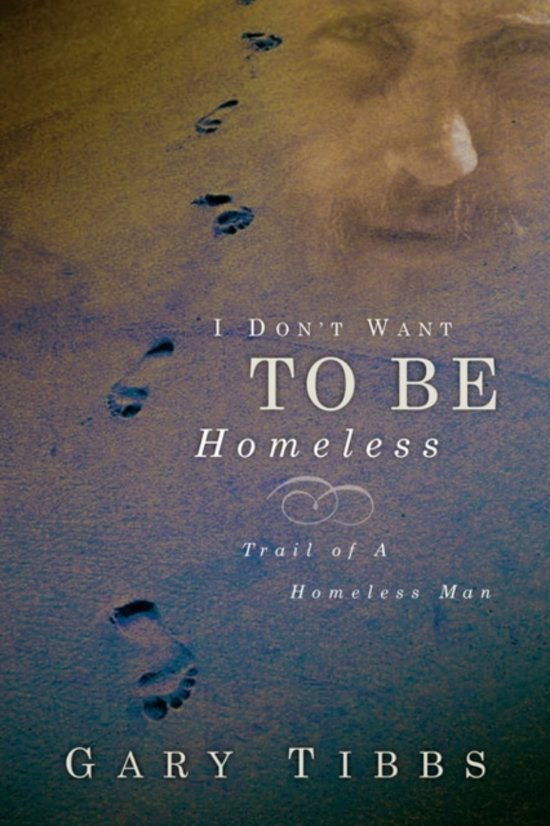 I Don't Want to Be Homeless