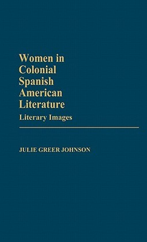 Women in Colonial Spanish American Literature