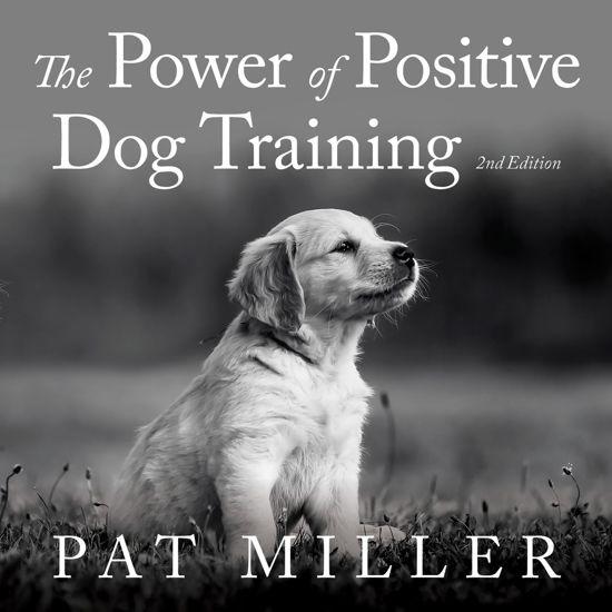 Boek cover The Power of Positive Dog Training van Pat Miller (Onbekend)