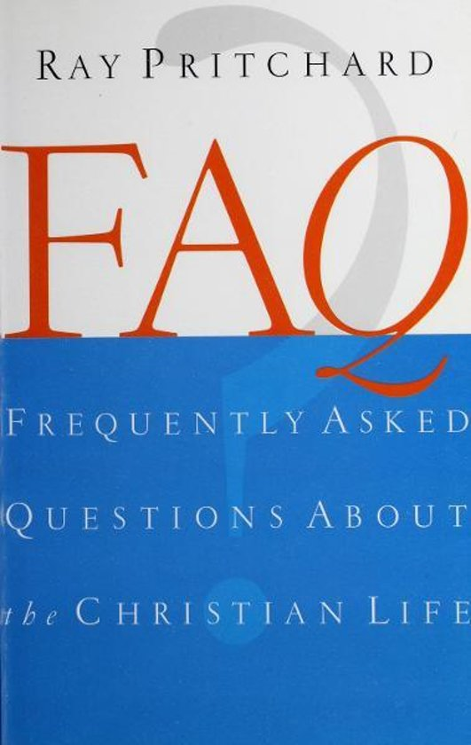 FAQ About the Christian Life