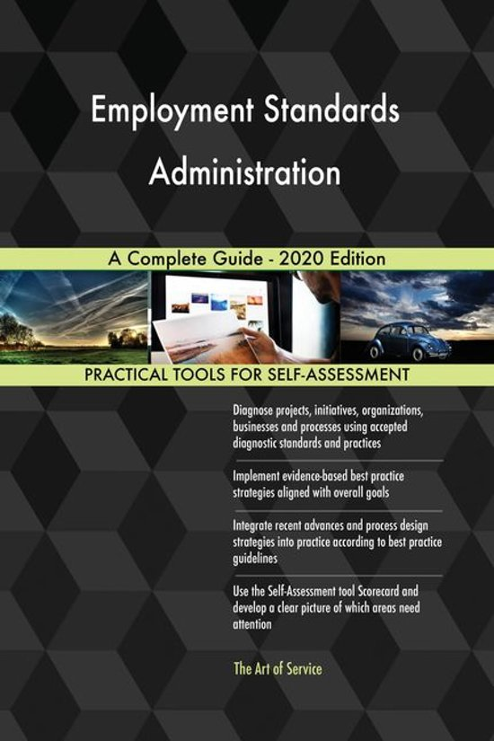 Employment Standards Administration A Complete Guide - 2020 Edition