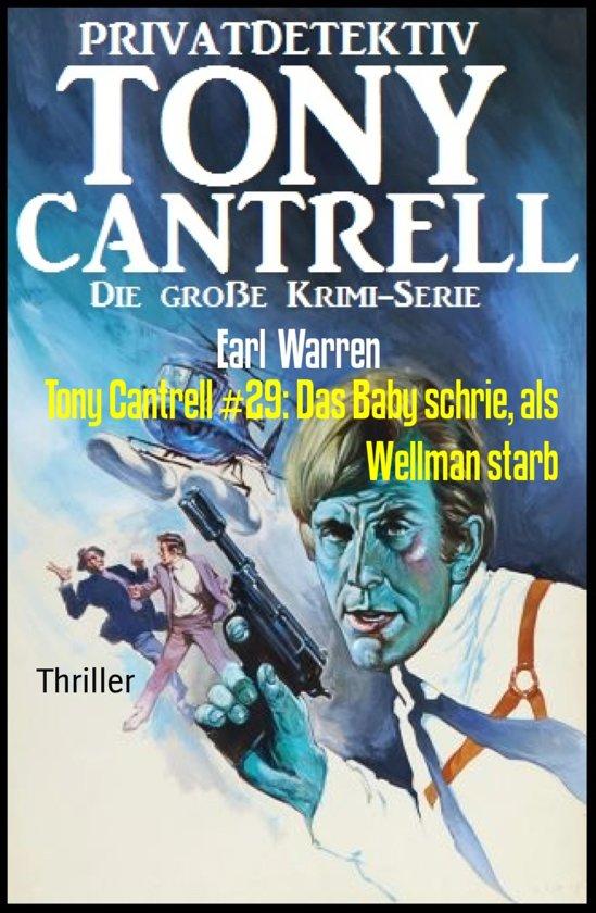 Tony Cantrell #29: Das Baby schrie, als Wellman starb
