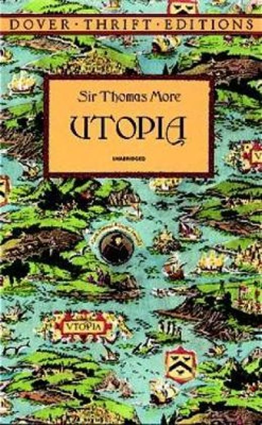 sir thomas more's utopia a text From utopia fiction by sir thomas more speech before the spanish armada invasion speech by queen elizabeth i queen elizabeth i 1533-1603 sir thomas of text support or confound the author's meaning or purpose 1c use the relationship between.