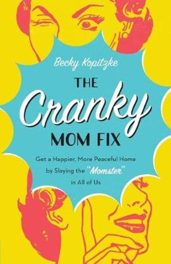 The Cranky Mom Fix