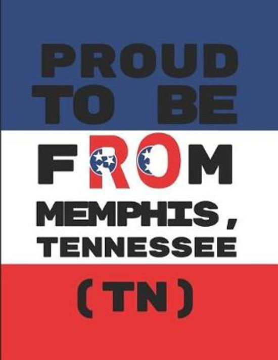 Proud to Be from Memphis, Tennessee (Tn)