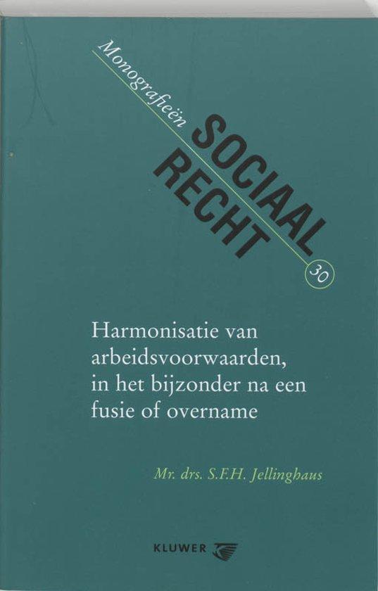 Cover van het boek 'Harmonisatie van arbeidsvoorwaarden, in het bijzonder na een fusie of overname / druk 1' van S.F.H. Jellinghaus