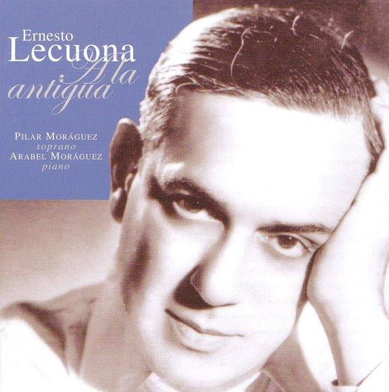 Ernesto Lecuona: A La Antigua