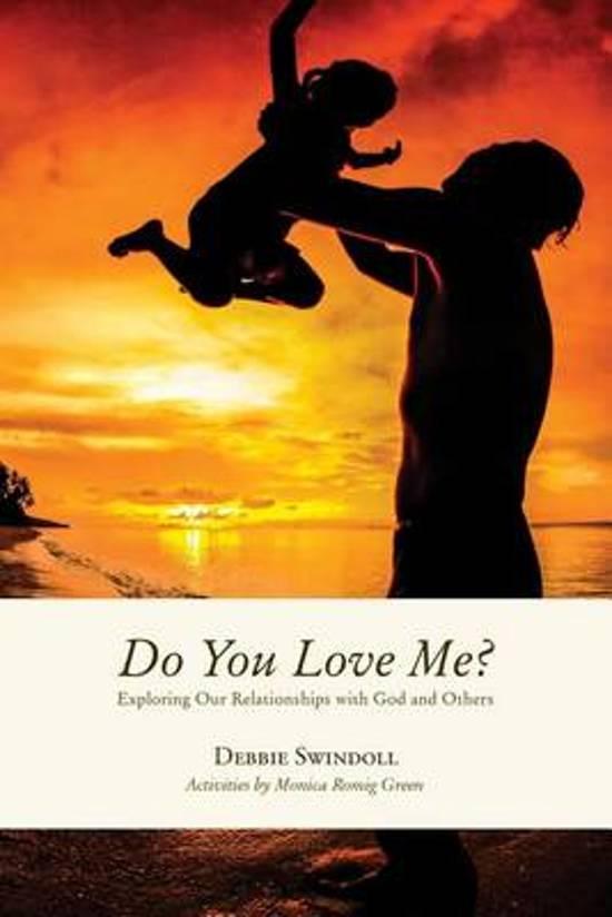Bolcom Do You Love Me Debbie Swindoll 9780692309742 Boeken