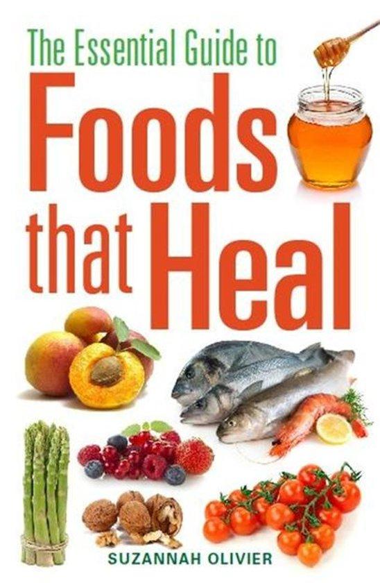 Boek cover The Essential Guide to Foods that Heal van Suzannah Olivier (Onbekend)