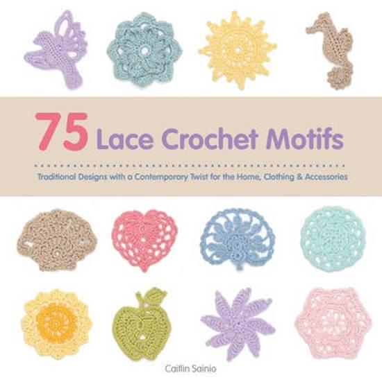 Bol 75 Lace Crochet Motifs Caitlin Sainio 9781782211815