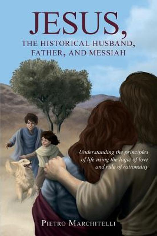 Jesus, the Historical Husband, Father, and Messiah