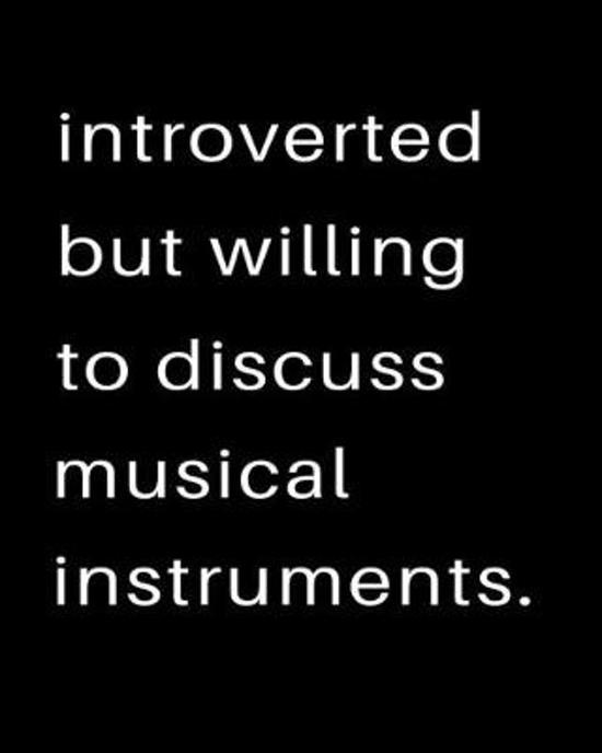 Introverted But Willing To Discuss Musical Instruments: 2020 Calendar Day to Day Planner Dated Journal Notebook Diary 8'' x 10'' 110 Pages Clean Detaile