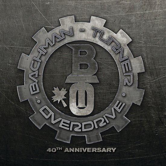 Bachman Turner Overdrive: 40Th Anni