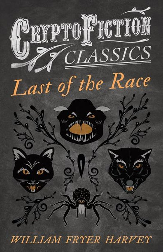 Last of the Race (Cryptofiction Classics - Weird Tales of Strange Creatures)