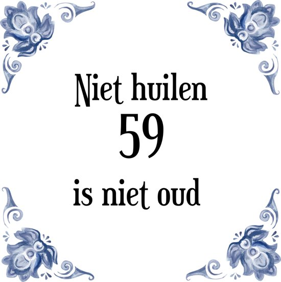 59 jaar bol.| Verjaardag Tegeltje met Spreuk (59 jaar: Niet huilen 59  59 jaar