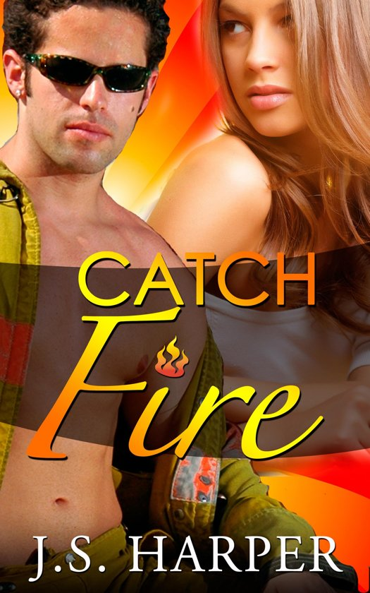 Catch Fire - (Part 1 - Burning Hearts Series)