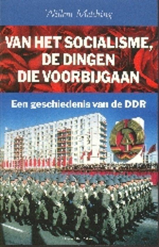 Boek cover Van Het Socialisme, De Dingen Die Voorbijgaan van Willem Melching (Onbekend)