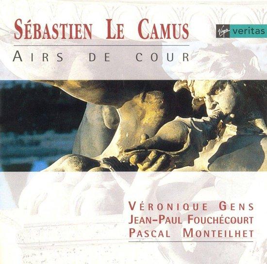 Le Camus: Airs de Cour / Gens, Fouchecourt, Monteilhet