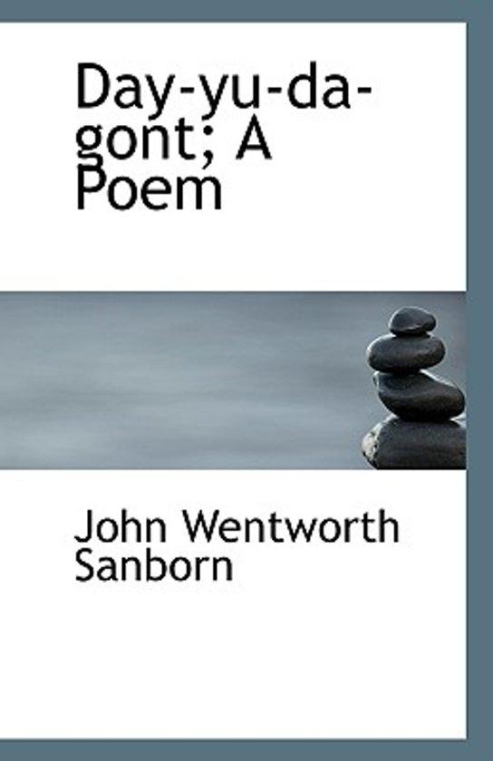 Day-Yu-Da-Gont; A Poem