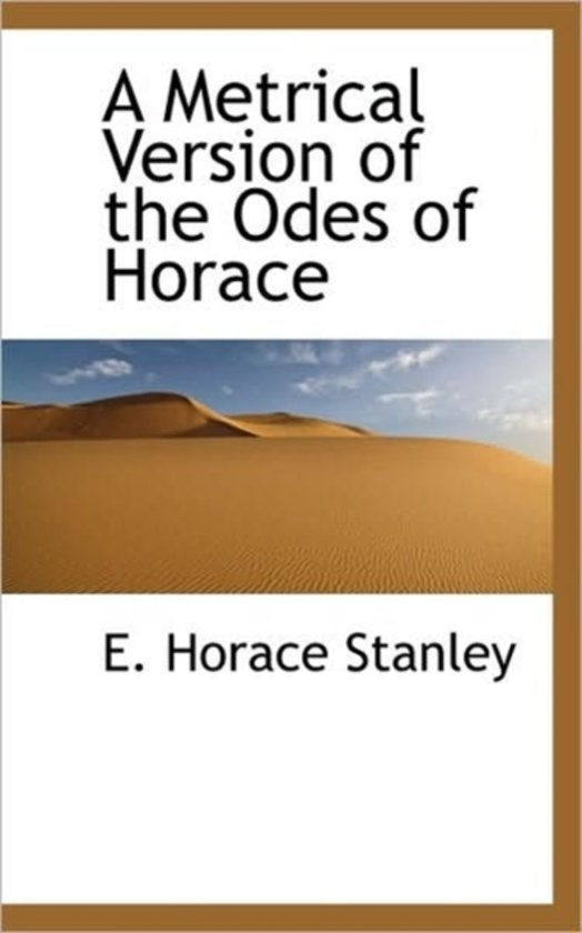 A Metrical Version of the Odes of Horace