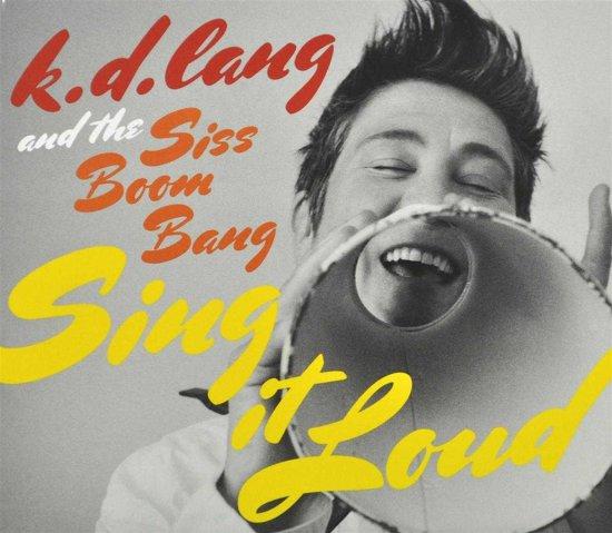 K.D. Lang - Sing It Loud