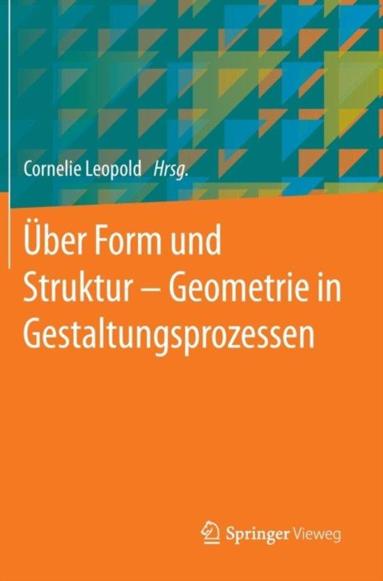 ber Form Und Struktur - Geometrie in Gestaltungsprozessen