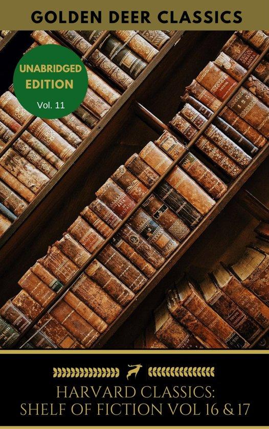 The Harvard Classics Shelf of Fiction Vol: 16 & 17
