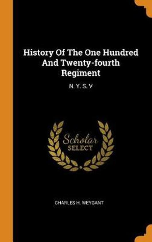 History of the One Hundred and Twenty-Fourth Regiment