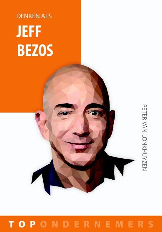 Topondernemers - Denken als Jeff Bezos