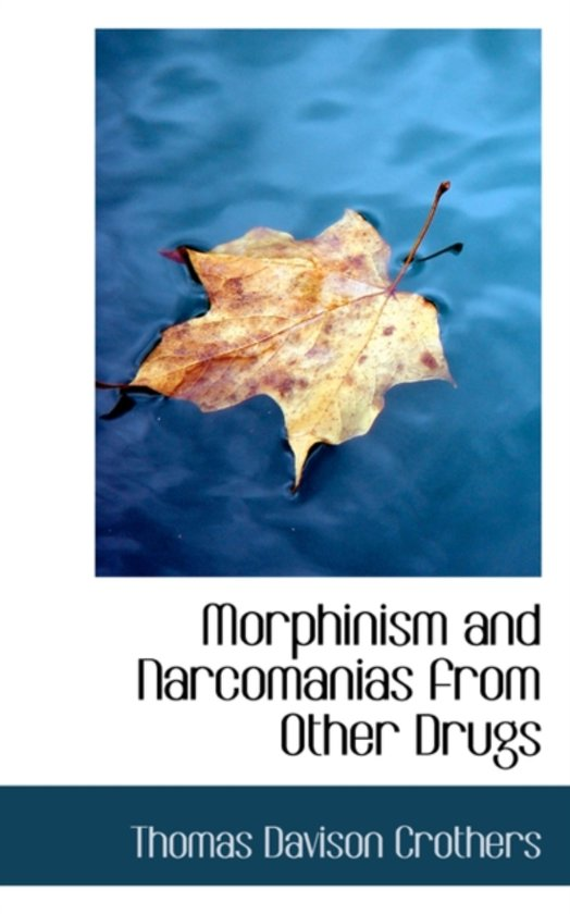 Morphinism and Narcomanias from Other Drugs