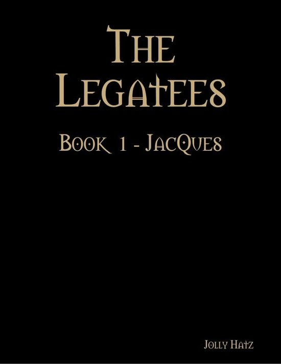 The Legatees - Book 1 - Jacques